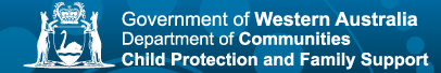 Goverrment of Western Australia Department of Communities, Child Protection and Family Support